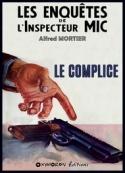 Alfred Mortier: Le Complice