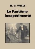 Herbert George Wells: Le Fantôme inexpérimenté