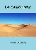 Marie Justin: Le Caillou noir