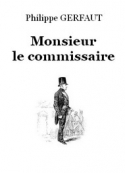 Philippe Gerfaut: Monsieur le commissaire