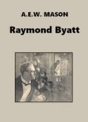 A.e.w. Mason : Raymond Byatt