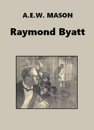 A.e.w. Mason  - Raymond Byatt