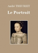 André Theuriet: Le Portrait