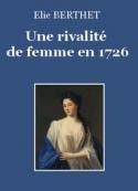 Elie Berthet: Une rivalité de femme en 1726