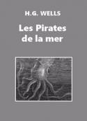 Herbert George Wells: Les Pirates de la mer