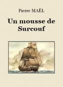 Pierre Maël: Un mousse de Surcouf