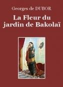 Georges de Dubor: La Fleur du jardin de Bakolaï