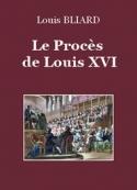Pierre Bliard: Le Procès de louis XVI