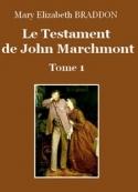 Mary Elizabeth Braddon: Le Testament de John Marchmont (Tome 1)