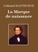 Nathaniel Hawthorne: La Marque de naissance