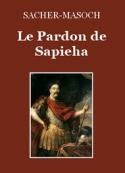 Léopold von Sacher-Masoch: Le Pardon de Sapieha