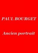 Paul Bourget: Ancien portrait