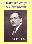 Herbert George Wells: L'histoire de feu M. Elvesham