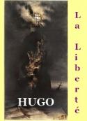 Victor Hugo: La Liberté