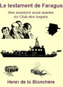 Henri de la  Blanchère: Le testament de Faragus-Une aventure du Club des Toqués
