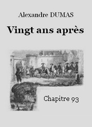 Alexandre Dumas - Vingt ans après  -  Chapitre 93