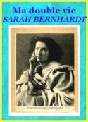Sarah Bernhardt: Ma double vie, Mémoires