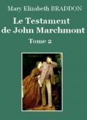 Mary Elizabeth Braddon: Le Testament de John Marchmont (Tome 2)