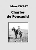 Jehan d' Ivray: Charles de Foucauld