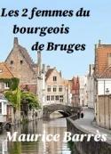 Maurice Barrès: Les deux femmes du bourgeois de Bruges