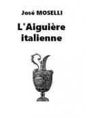 José Moselli: L'Aiguière italienne
