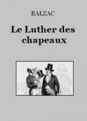 honoré de balzac: Le Luther des chapeaux