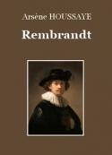 Arsène Houssaye: Rembrandt