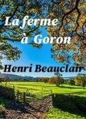 Henri Beauclair: La ferme à Goron