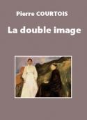 Pierre Courtois: La double image