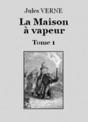 Jules Verne: La Maison à vapeur (Tome 1)