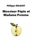 Philippe Maquet: Monsieur Pépin et Madame Pomme