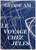 Géode am: Le Voyage chez Jules