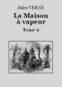 Jules Verne: La Maison à vapeur (Tome 2)