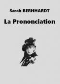 Sarah Bernhardt: La Prononciation