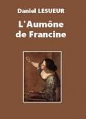 Daniel Lesueur: L'Aumône de Francine