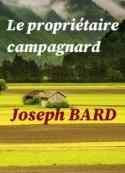 Joseph Bard: Le propriétaire campagnard