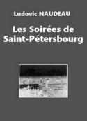 Ludovic Naudeau: Les Soirées de Saint-Pétersbourg