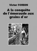 Victor Forbin: A la conquête de l'émeraude aux grains d'or
