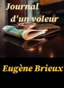 Eugène Brieux: Journal d'un voleur (version 2)