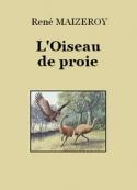 René Maizeroy: L'Oiseau de proie