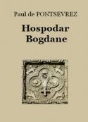 Paul de Pontsevrez: Hospodar Bogdane