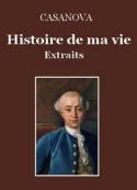Casanova: Histoire de ma vie  -  (Extraits)