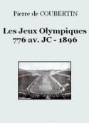 Pierre de Coubertin: Les Jeux Olympiques 776 av. JC – 1896