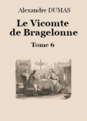 Alexandre Dumas: Le vicomte de Bragelonne (Tome 6-26)