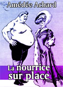 Amédée Achard: La nourrice sur place