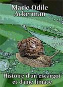 Marie Odile Ackerman: Histoire d'un escargot et d'une limace