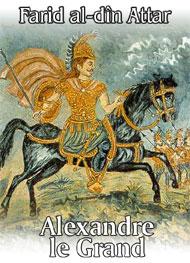 Illustration: Alexandre le Grand - Farid al-dîn Attar