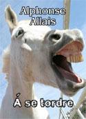 Alphonse Allais: à se tordre