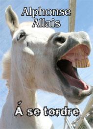 Alphonse Allais - à se tordre