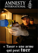 Amnesty International: Taser une arme qui peut tuer